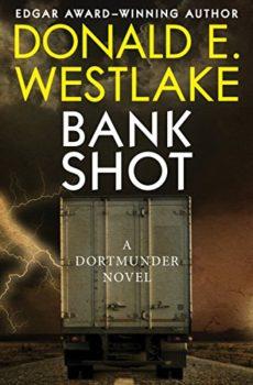 Bank Shot is a crime novel featuring dumb criminals.