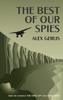 The Best of Our Spies is one of Alex Gerlis' top-notch spy novels.