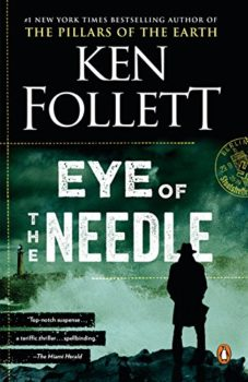 The Eye of the Needle is a classic WWII spy novel.