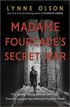 Madame Fourcade's Secret War reveals the truth about the French Resistance.