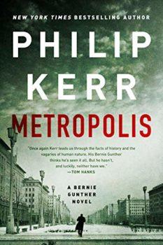 In Metropolis, Bernie Gunther investigates murder in the Weimar Republic.