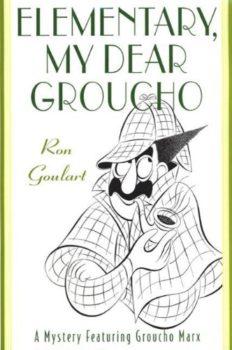 In Elementary, My Dear Groucho, it's Groucho Marx versus Sherlock Holmes.