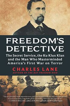 Freedom's Detective is about the man who fought the Ku Klux Klan—and won.