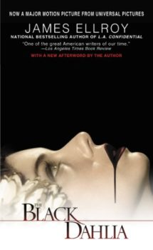 The Black Dahlia murder is the centerpiece of this novel.