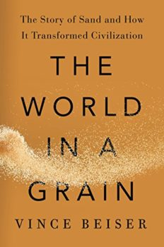 The World in a Grain explains how our civilization is built on sand.