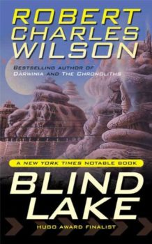 Blind Lake is by Robert Charles Wilson, an award-winning sci-fi novelist.