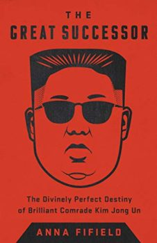 The Great Successor is a biography of Kim Jong Un.