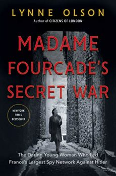 Madame Fourcade's Secret War is one of the best books about the French Resistance.
