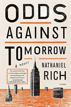 Odds Against Tomorrow is a novel about obsession.