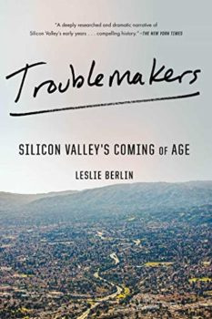 Troublemakers is one of the 5 best books about Silicon Valley.