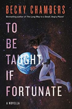To Be Taught If Fortunate is a superb hard science fiction novella.