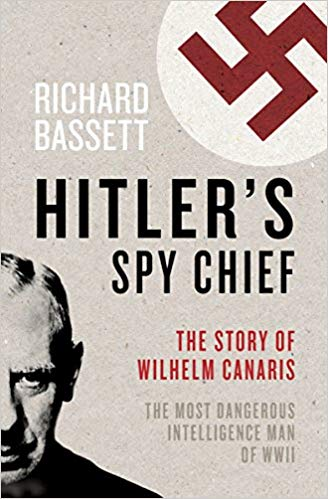 Hitler's Spy Chief is an account of the secret history of World War II.