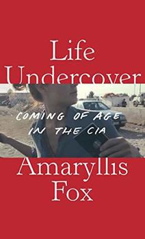 A former CIA officer recounts her life in 16 countries in Life Undercover.