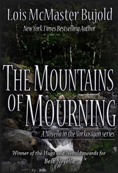 The Mountains of Mourning is an award-winning novella in the Vorkosigan Saga.