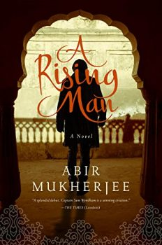 A Rising Man is an historical detective novel set in India.