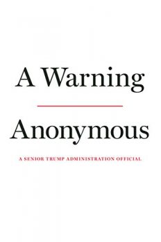 A Warning is the work of an anonymous White House Republican official.