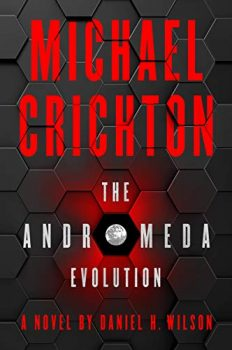 The Andromeda Evolution is about an extraterrestrial pathogen.