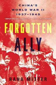 Forgotten Ally is a history of A gripping history of China in World War II.