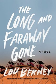 The Long and Faraway Gone is a prize-winning novel of suspense.