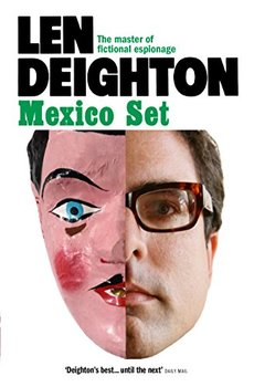 Mexico Set is the second novel in Len Deighton's classic spy series.