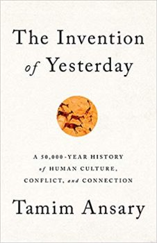 The Invention of Yesterday will help you understand human history.