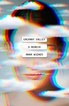 Uncanny Valley is a Silicon Valley memoir.