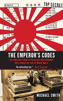 The Emperor's Codes is about the World War II Japanese codes.