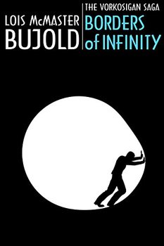 Borders of Infinity is an early chapter in Bujold's space opera series.