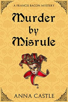 Murder by Misrule is the first of the Francis Bacon mysteries.