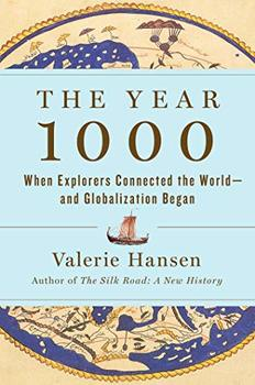 Arguing that globalization began in The Year 1000.