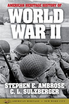 American Heritage History of World War II is a short history of World War II.