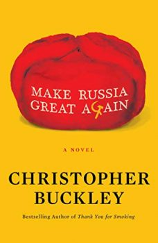 In Make Russia Great Again, Christopher Buckley satirizes Donald Trump.