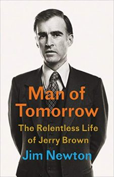 Man of Tomorrow is a biography of Jerry Brown.