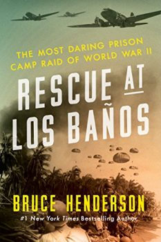 Rescue at Los Baños is about a A spectacular WWII prison camp rescue.
