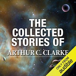 The Collected Stories of Arthur C. Clarke aren't great.