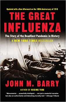 The Great Influenza is an account of the 1918 flu epidemic.