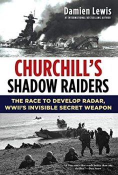 Churchill's Shadow Raiders is about the theft of German radar technology.