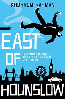 East of Hounslow is the story of an accidental jihadist.