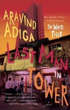 In Last Man in Tower, Adiga illuminates middle-class life in Mumbai today.