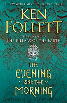 The Evening and the Morning is the prequel to the Kingsbridge Trilogy.