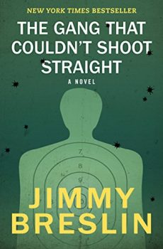 The Gang That Couldn't Shoot Straight is a classic novel about the Mafia.