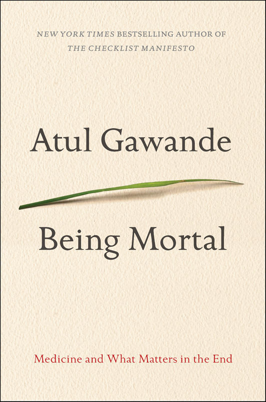 "Cover image of ""Being Mortal,"" a book by Atul Gawande"