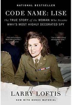 Code Name Lise is the story of one of the most decorated World War II female spies and saboteurs.
