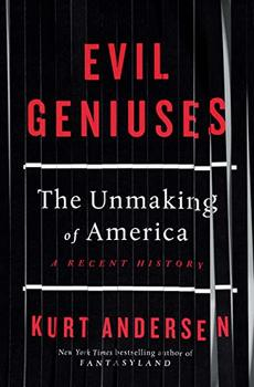 Evil Geniuses details how America lost its way over the past half-century.
