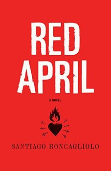 Image of the book Red April, a novel about terrorism in the Andes