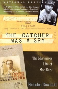 The Catcher Was a Spy is a biography of Moe Berg.