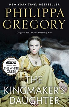 Image of The Kingmaker's Daughter, a novel that illustrates how there was nothing noble about the nobility