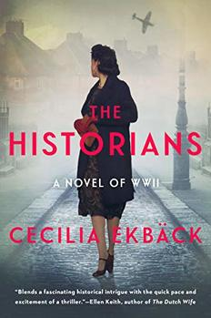The Historians is a complex WWII thriller.