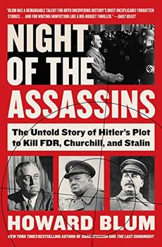 Night of the Assassins tells the amazing story of the Nazi plot to kill FDR.