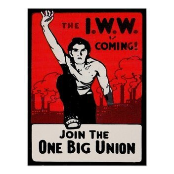 Image of a poster for the IWW, prominent in the early American labor movement.